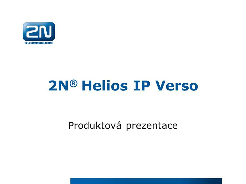 2N ® Helios IP Verso Produktová prezentace