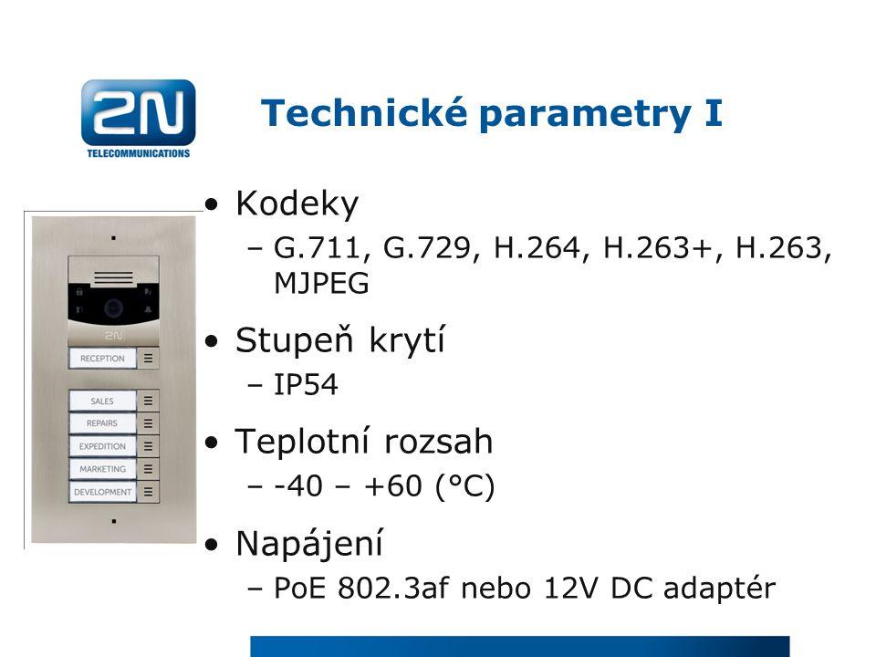 Technické parametry I Kodeky –G.711, G.729, H.264, H.263+, H.263, MJPEG Stupeň krytí –IP54 Teplotní rozsah –-40 – +60 (°C) Napájení –PoE 802.3af nebo 12V DC adaptér