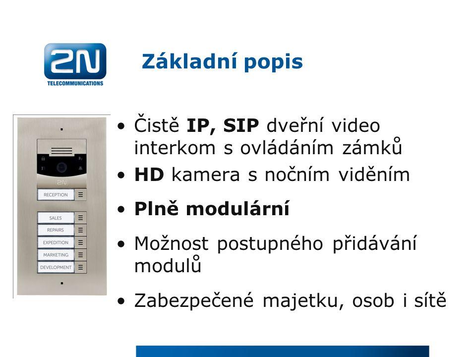 Základní popis Čistě IP, SIP dveřní video interkom s ovládáním zámků HD kamera s nočním viděním Plně modulární Možnost postupného přidávání modulů Zabezpečené majetku, osob i sítě