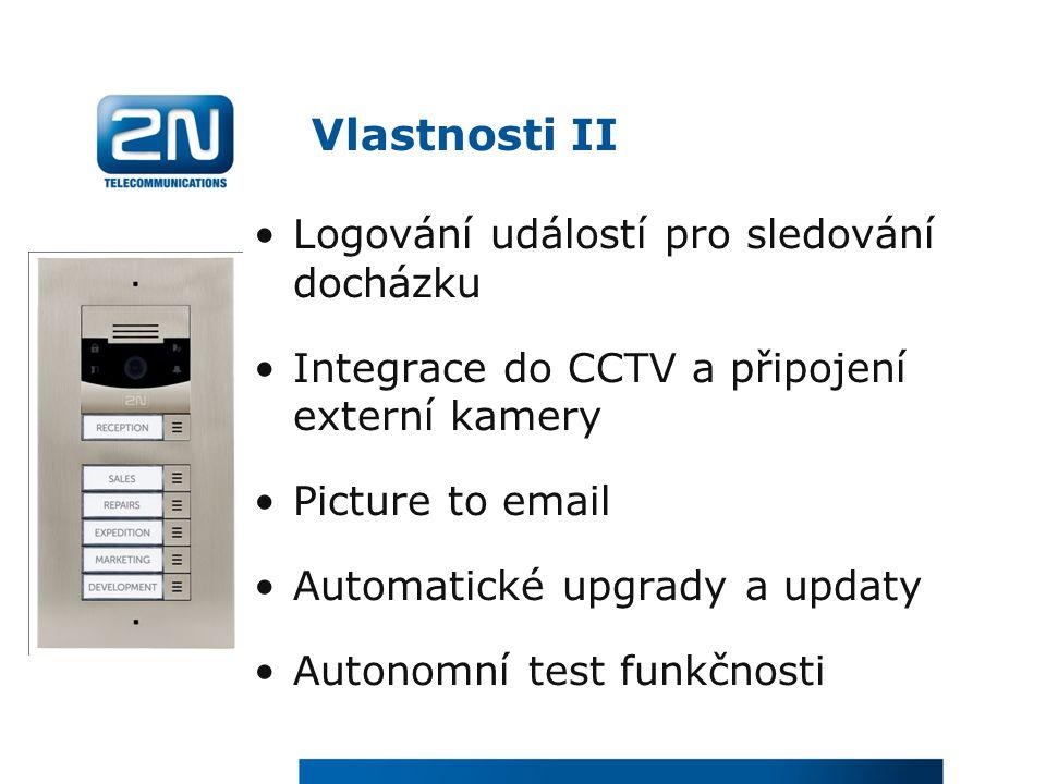 Vlastnosti II Logování událostí pro sledování docházku Integrace do CCTV a připojení externí kamery Picture to email Automatické upgrady a updaty Autonomní test funkčnosti