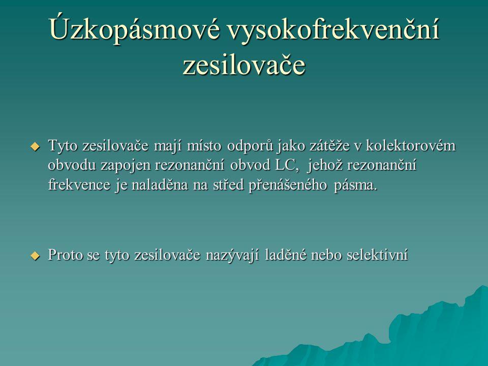 Úzkopásmové vysokofrekvenční zesilovače Obr.