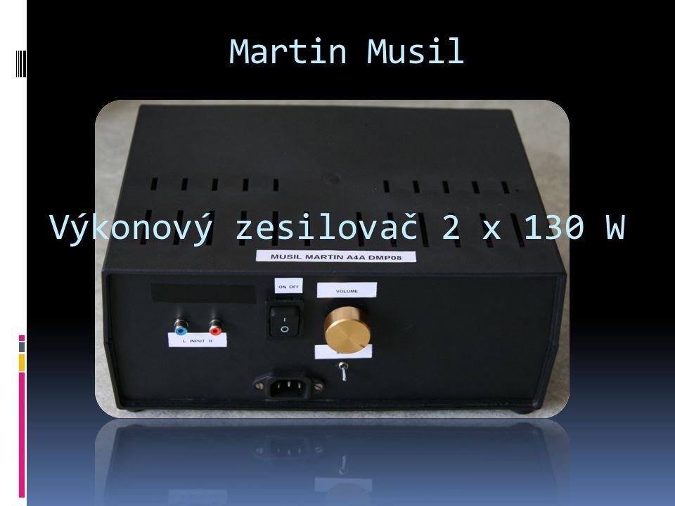 Výkonový zesilovač 2 x 130 W Martin Musil