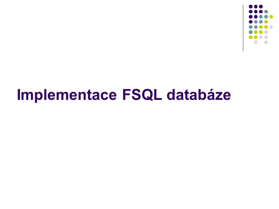 Implementace FSQL databáze