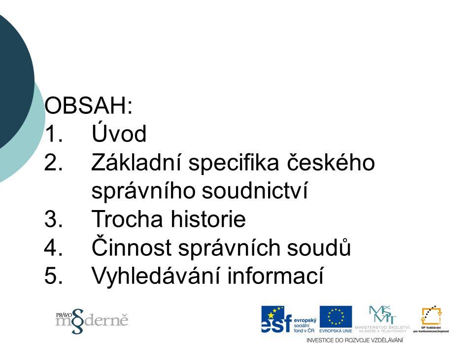 OBSAH: 1.Úvod 2. Základní specifika českého správního soudnictví 3.