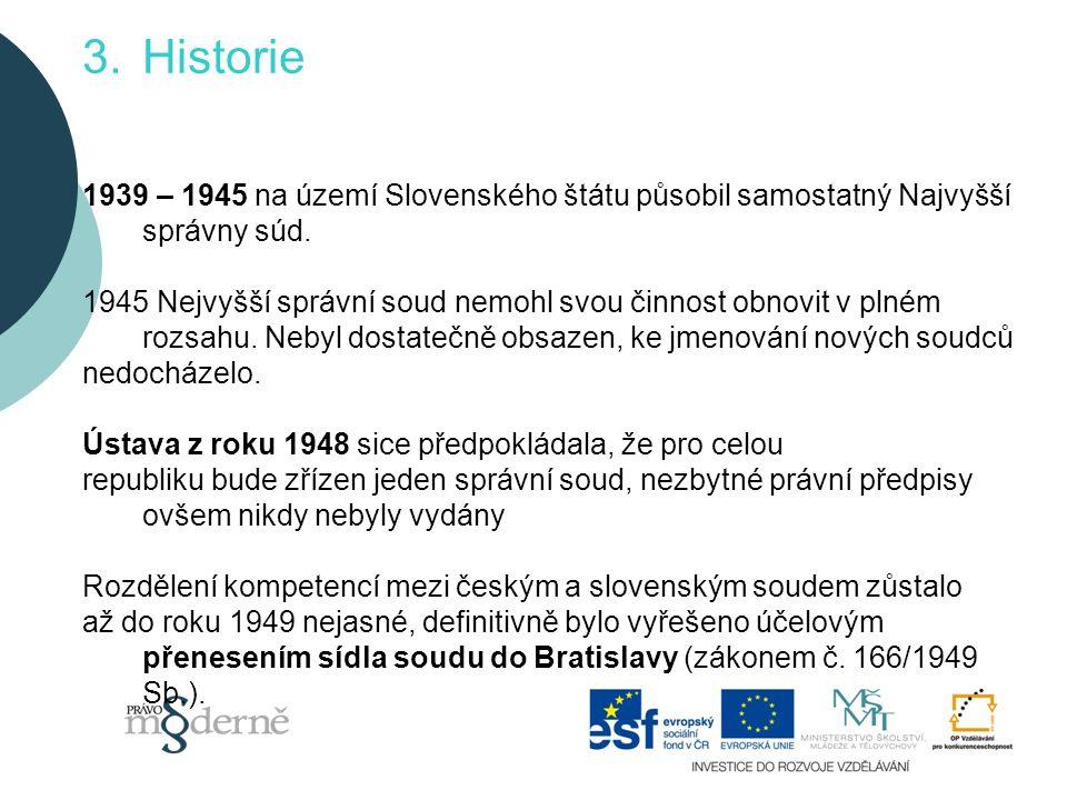 3.Historie 1939 – 1945 na území Slovenského štátu působil samostatný Najvyšší správny súd.
