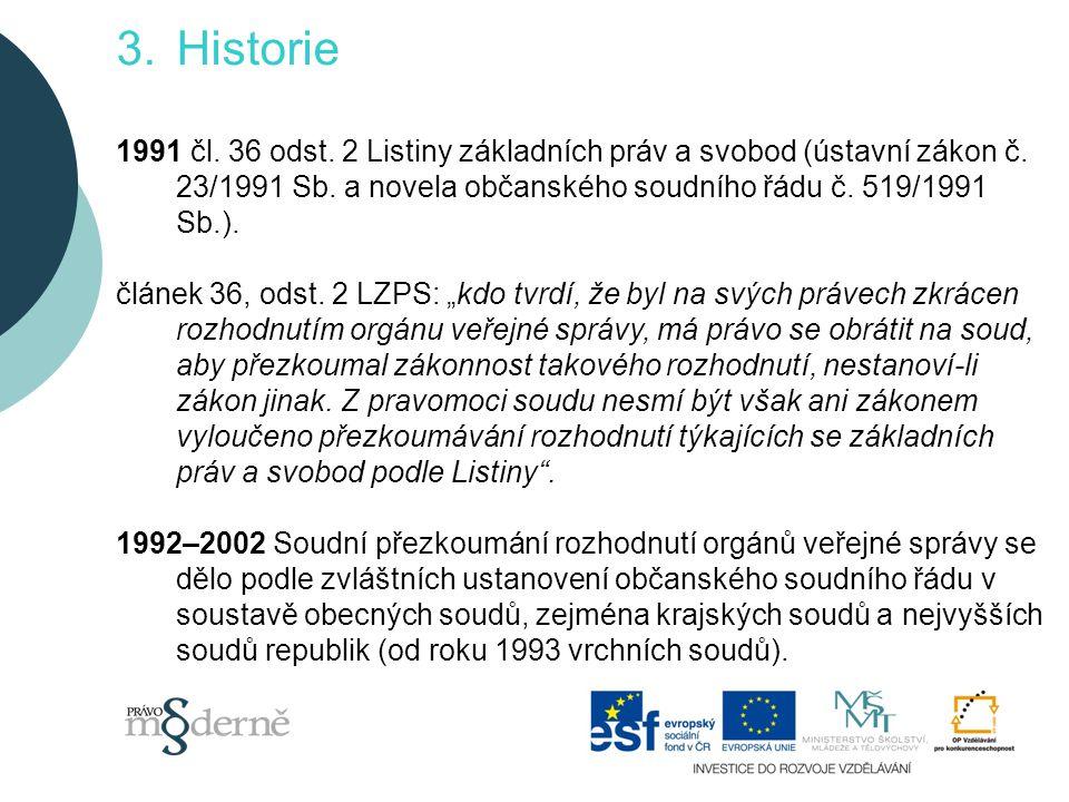 3.Historie 1991 čl.36 odst. 2 Listiny základních práv a svobod (ústavní zákon č.