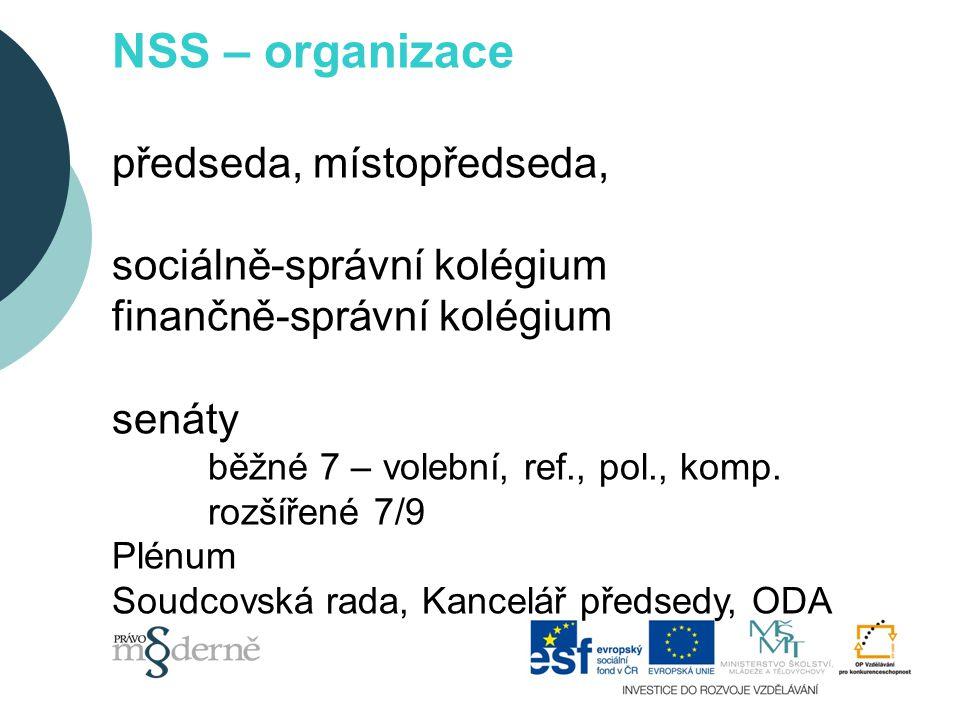 NSS – organizace předseda, místopředseda, sociálně-správní kolégium finančně-správní kolégium senáty běžné 7 – volební, ref., pol., komp.