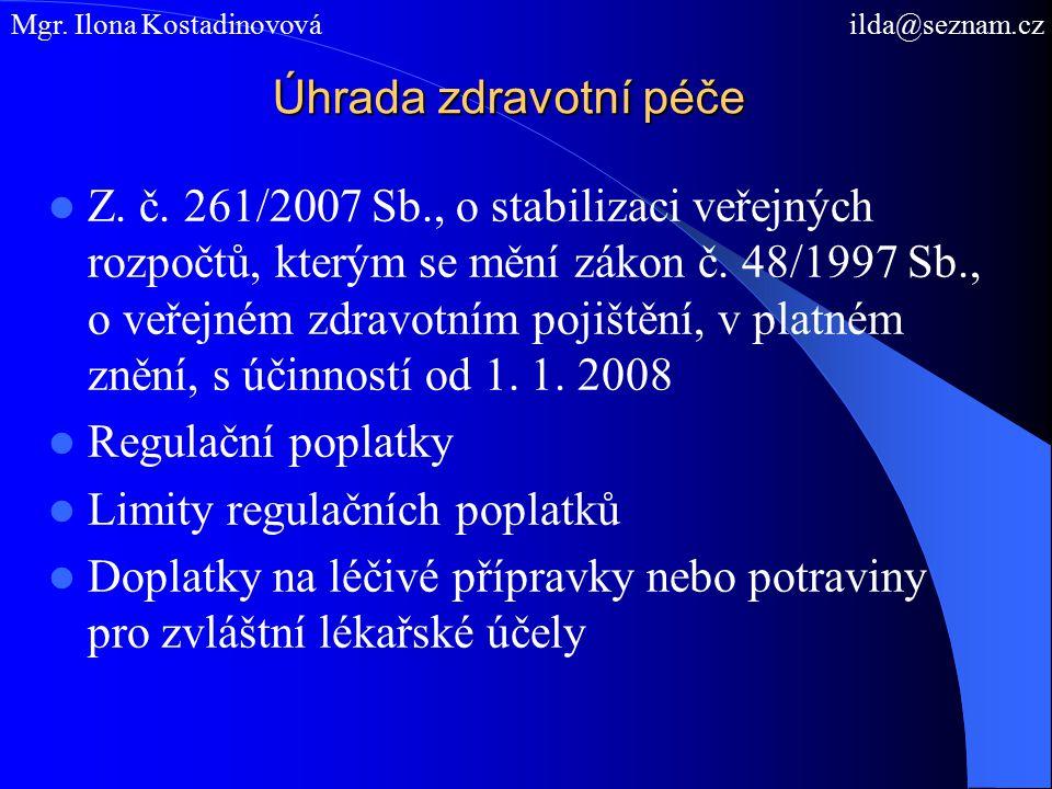 Úhrada zdravotní péče Z. č. 261/2007 Sb., o stabilizaci veřejných rozpočtů, kterým se mění zákon č. 48/1997 Sb., o veřejném zdravotním pojištění, v pl