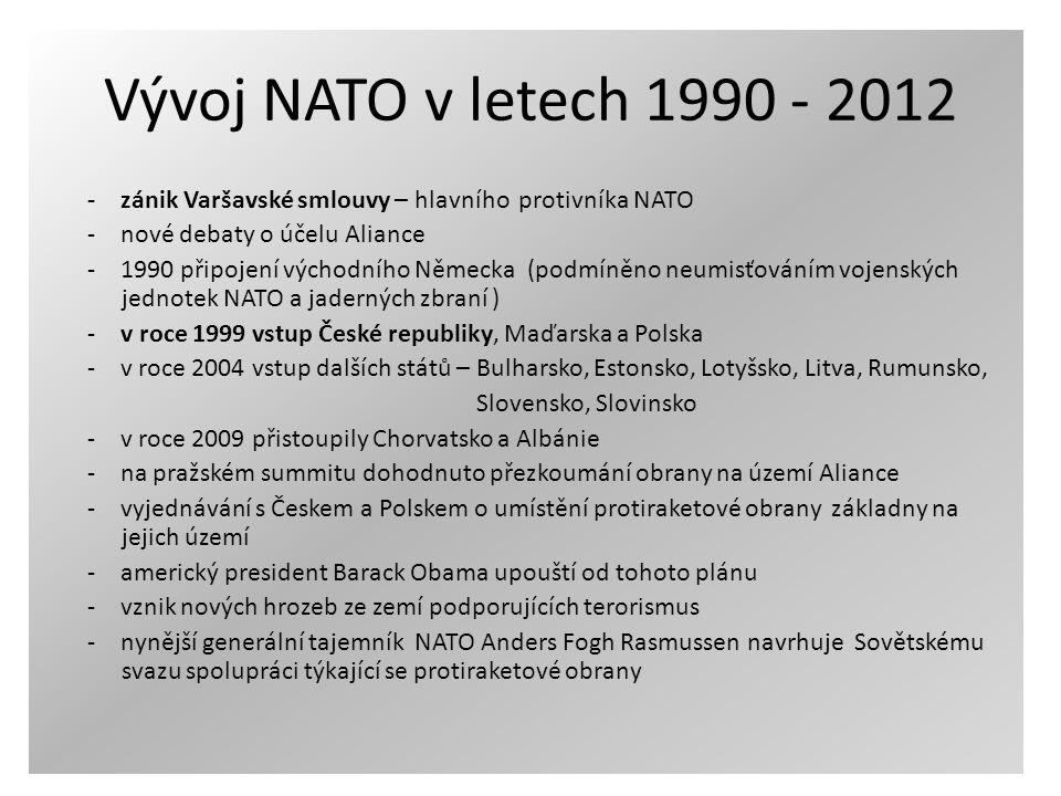 Vývoj NATO v letech 1990 - 2012 - zánik Varšavské smlouvy – hlavního protivníka NATO - nové debaty o účelu Aliance - 1990 připojení východního Německa