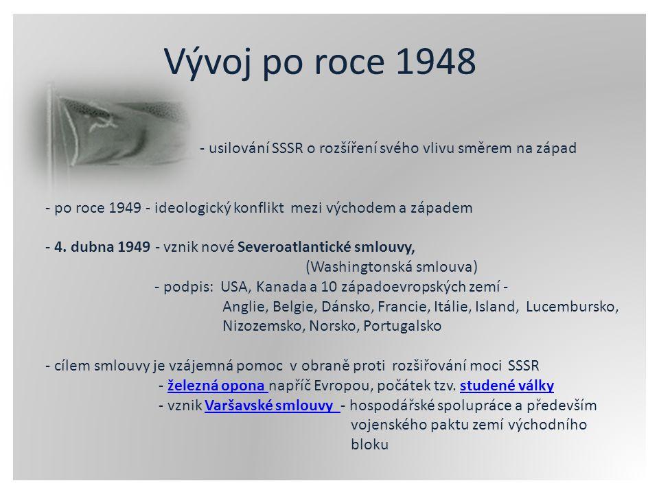 - usilování SSSR o rozšíření svého vlivu směrem na západ - po roce 1949 - ideologický konflikt mezi východem a západem - 4. dubna 1949 - vznik nové Se