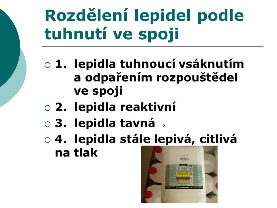 Rozdělení lepidel podle složení 1.přírodní lepidla rostlinného původu 3.-4.
