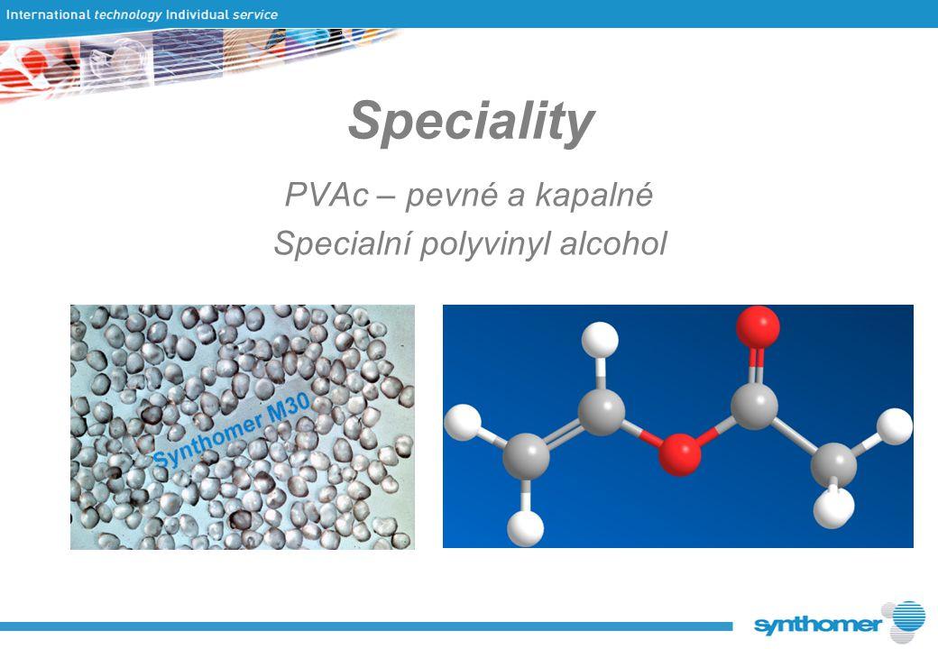 Speciality PVAc – pevné a kapalné Specialní polyvinyl alcohol