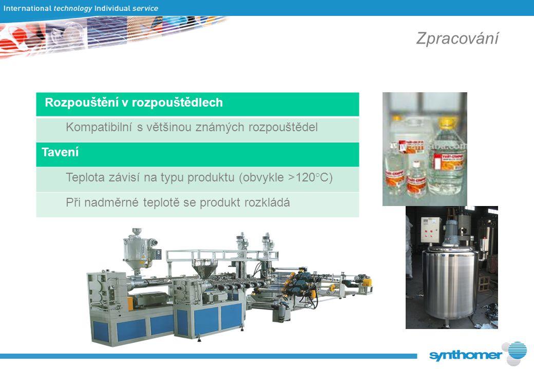Zpracování Rozpouštění v rozpouštědlech Kompatibilní s většinou známých rozpouštědel Tavení Teplota závisí na typu produktu (obvykle >120°C) Při nadměrné teplotě se produkt rozkládá