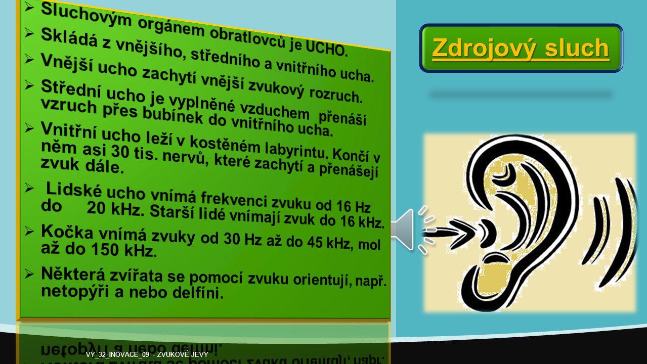 Zdrojový sluch VY_32_INOVACE_09 - ZVUKOVÉ JEVY