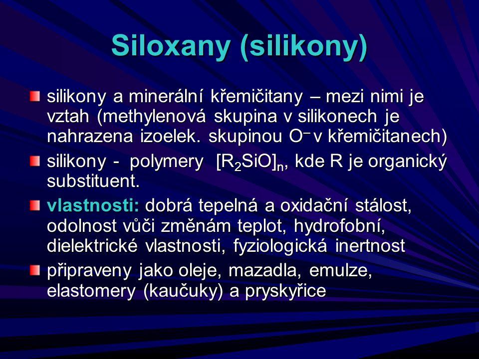 Siloxany (silikony) silikony a minerální křemičitany – mezi nimi je vztah (methylenová skupina v silikonech je nahrazena izoelek. skupinou O – v křemi