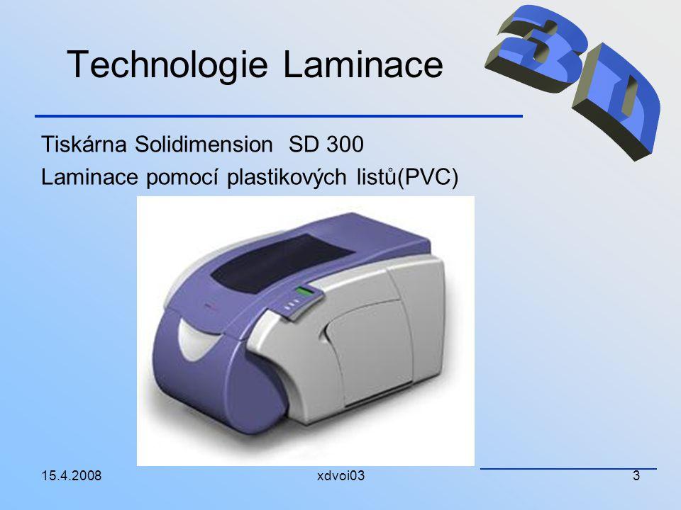 15.4.2008xdvoi033 Technologie Laminace Tiskárna Solidimension SD 300 Laminace pomocí plastikových listů(PVC)