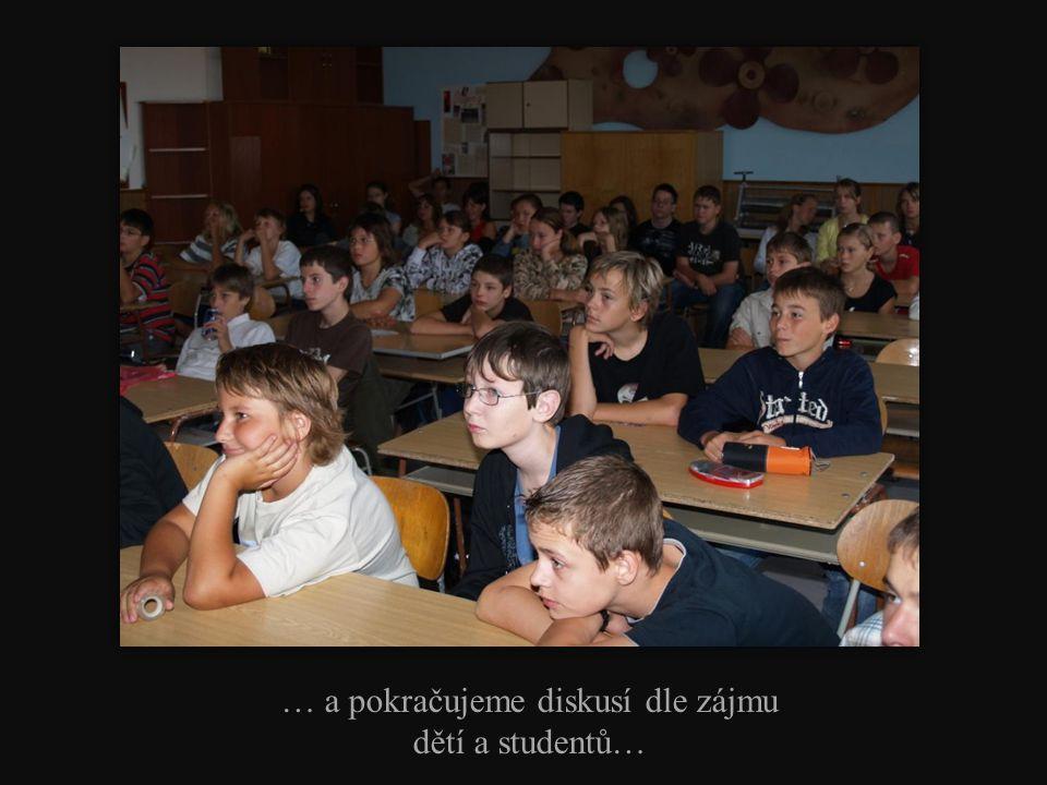 … a pokračujeme diskusí dle zájmu dětí a studentů…