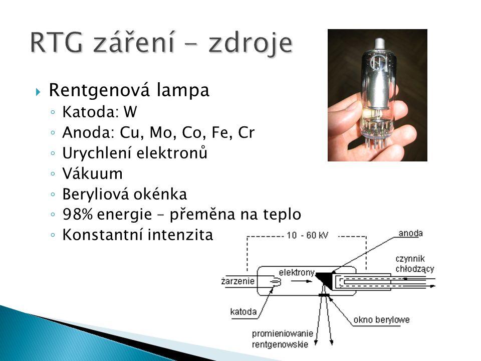 Rentgenová lampa ◦ Katoda: W ◦ Anoda: Cu, Mo, Co, Fe, Cr ◦ Urychlení elektronů ◦ Vákuum ◦ Beryliová okénka ◦ 98% energie – přeměna na teplo ◦ Konstantní intenzita