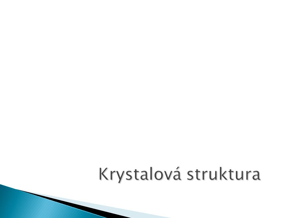  1809 ◦ C. S. Weiss ◦ 7 krystalových soustav