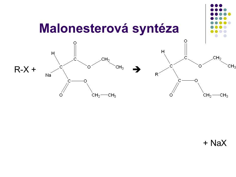 Malonesterová syntéza R-X +  + NaX