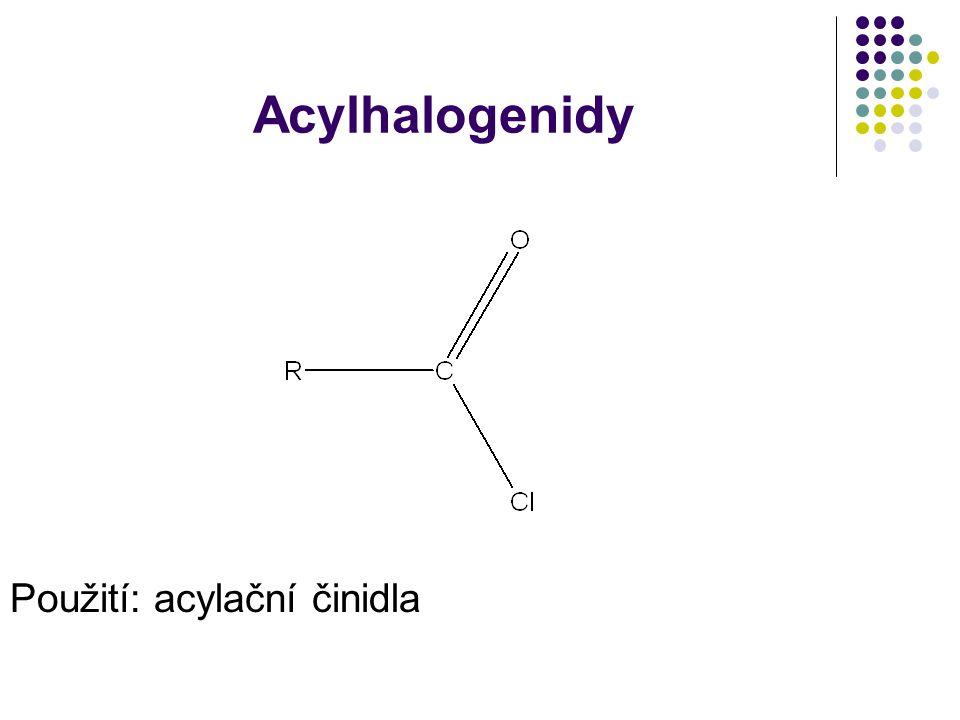 Acylhalogenidy Použití: acylační činidla