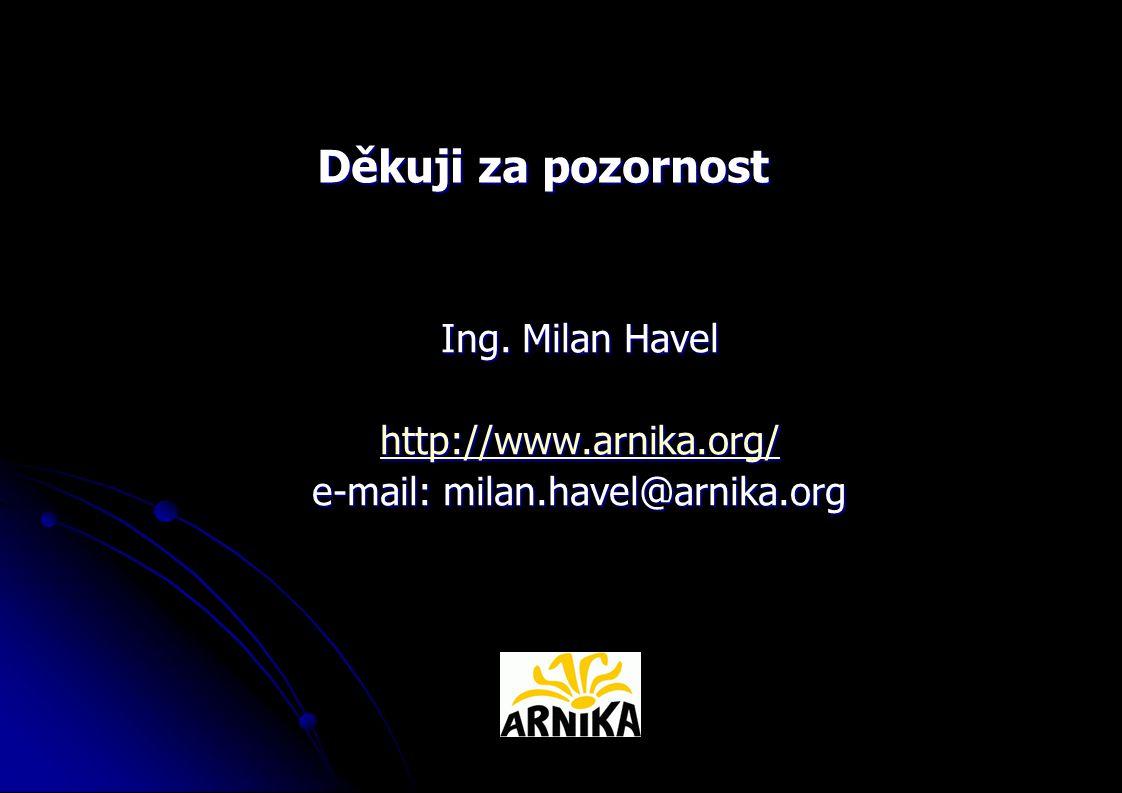 Ing. Milan Havel http://www.arnika.org/ e-mail: milan.havel@arnika.org Děkuji za pozornost