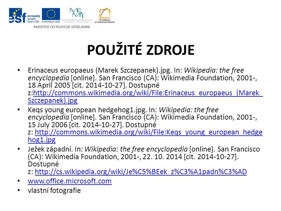 POUŽITÉ ZDROJE Erinaceus europaeus (Marek Szczepanek).jpg. In: Wikipedia: the free encyclopedia [online]. San Francisco (CA): Wikimedia Foundation, 20
