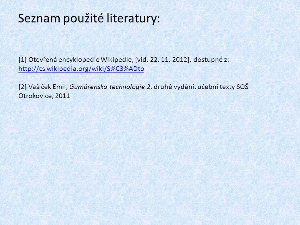 Seznam použité literatury: [1] Otevřená encyklopedie Wikipedie, [vid.