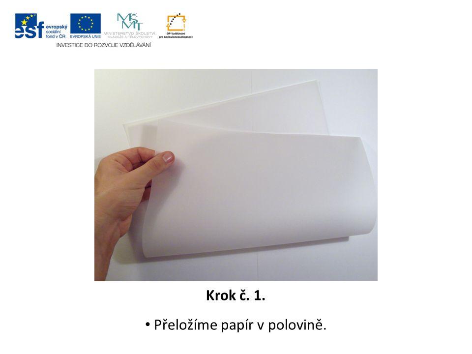 Krok č. 1. Přeložíme papír v polovině.