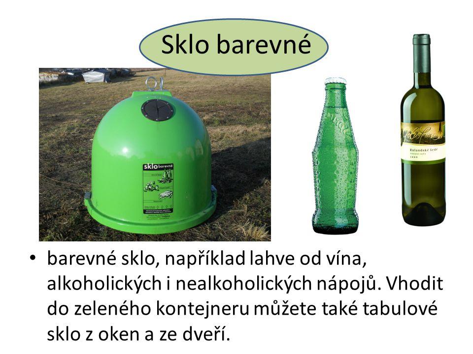 Sklo barevné barevné sklo, například lahve od vína, alkoholických i nealkoholických nápojů.