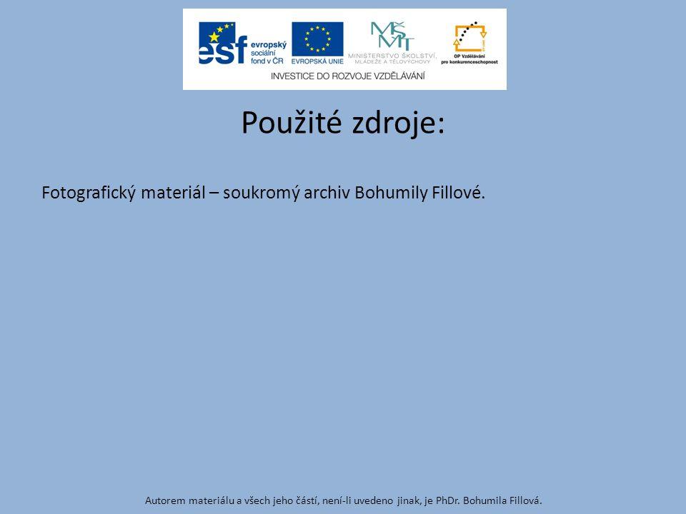 Fotografický materiál – soukromý archiv Bohumily Fillové. Autorem materiálu a všech jeho částí, není-li uvedeno jinak, je PhDr. Bohumila Fillová. Použ