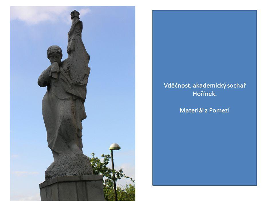 Vděčnost, akademický sochař Hořínek. Materiál z Pomezí