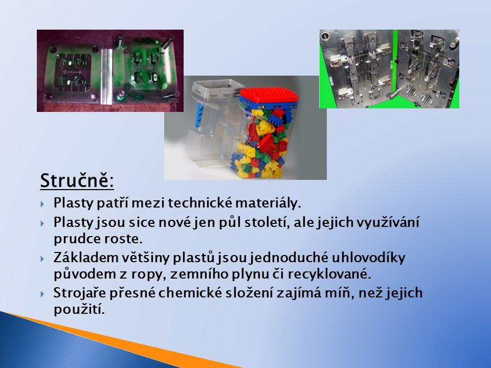 Stručně:  Plasty patří mezi technické materiály.