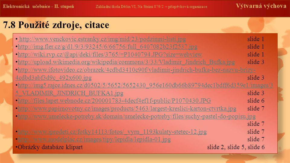 Elektronická učebnice -II. stupeň Základní škola Děčín VI, Na Stráni 879/2 – příspěvková organizace Výtvarná výchova http://www.venckovic.estranky.cz/