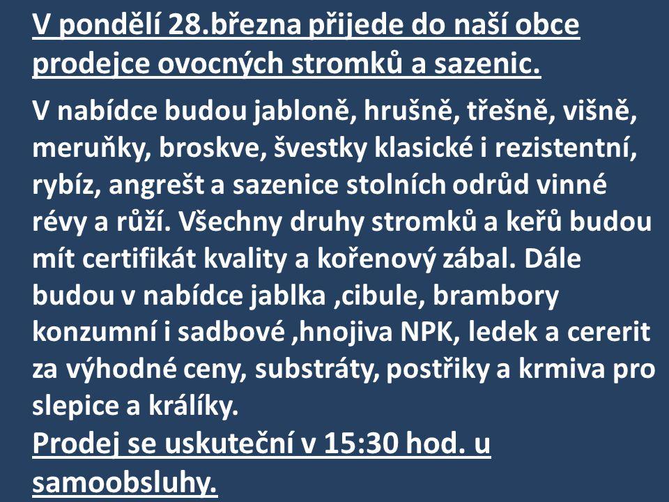 V sobotu 5.března 2011 přijede do naší obce prodejce kvalitních sadbových a konzumních brambor z Českomoravské vrchoviny.