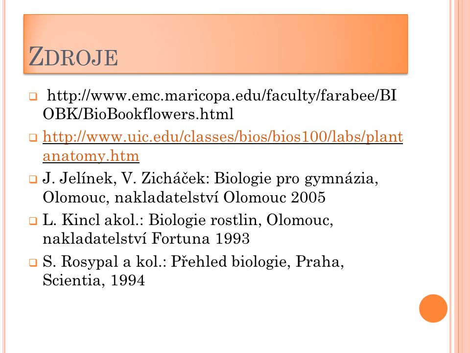 Z DROJE  http://www.emc.maricopa.edu/faculty/farabee/BI OBK/BioBookflowers.html  http://www.uic.edu/classes/bios/bios100/labs/plant anatomy.htm http
