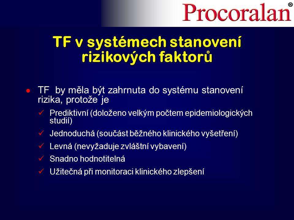 ® TF v systémech stanovení rizikových faktor ů l l TF by měla být zahrnuta do systému stanovení rizika, protože je Prediktivní (doloženo velkým počtem epidemiologických studií) Jednoduchá (součást běžného klinického vyšetření) Levná (nevyžaduje zvláštní vybavení) Snadno hodnotitelná Užitečná při monitoraci klinického zlepšení