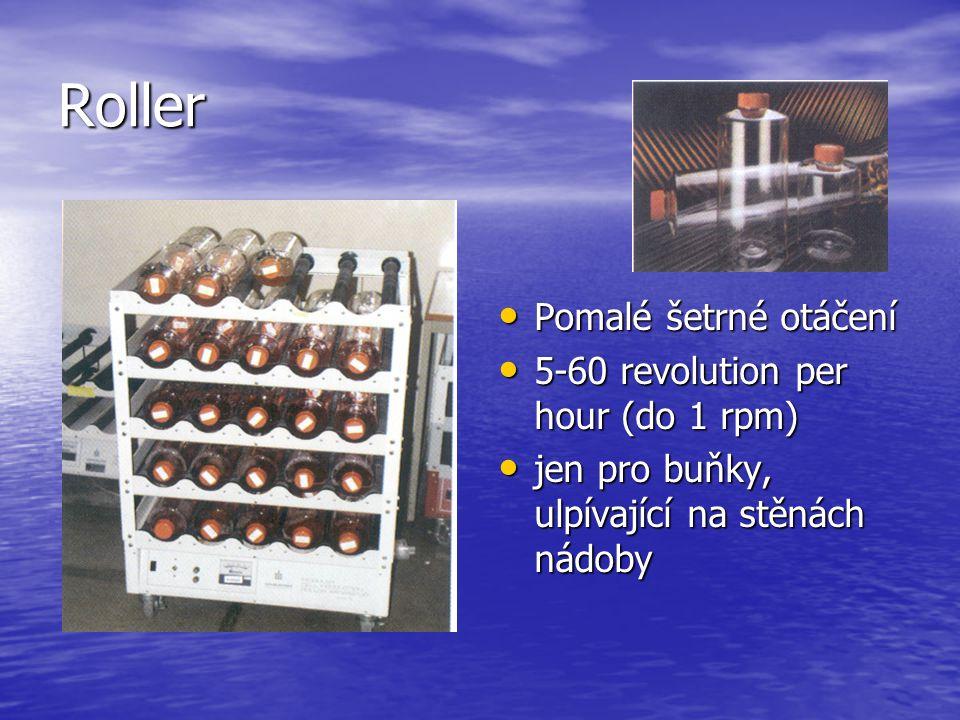 Roller Pomalé šetrné otáčení Pomalé šetrné otáčení 5-60 revolution per hour (do 1 rpm) 5-60 revolution per hour (do 1 rpm) jen pro buňky, ulpívající n