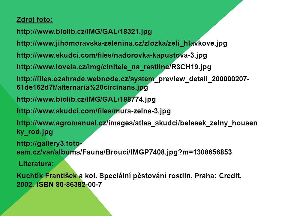 Zdroj foto: http://www.biolib.cz/IMG/GAL/18321.jpg http://www.jihomoravska-zelenina.cz/zlozka/zeli_hlavkove.jpg http://www.skudci.com/files/nadorovka-