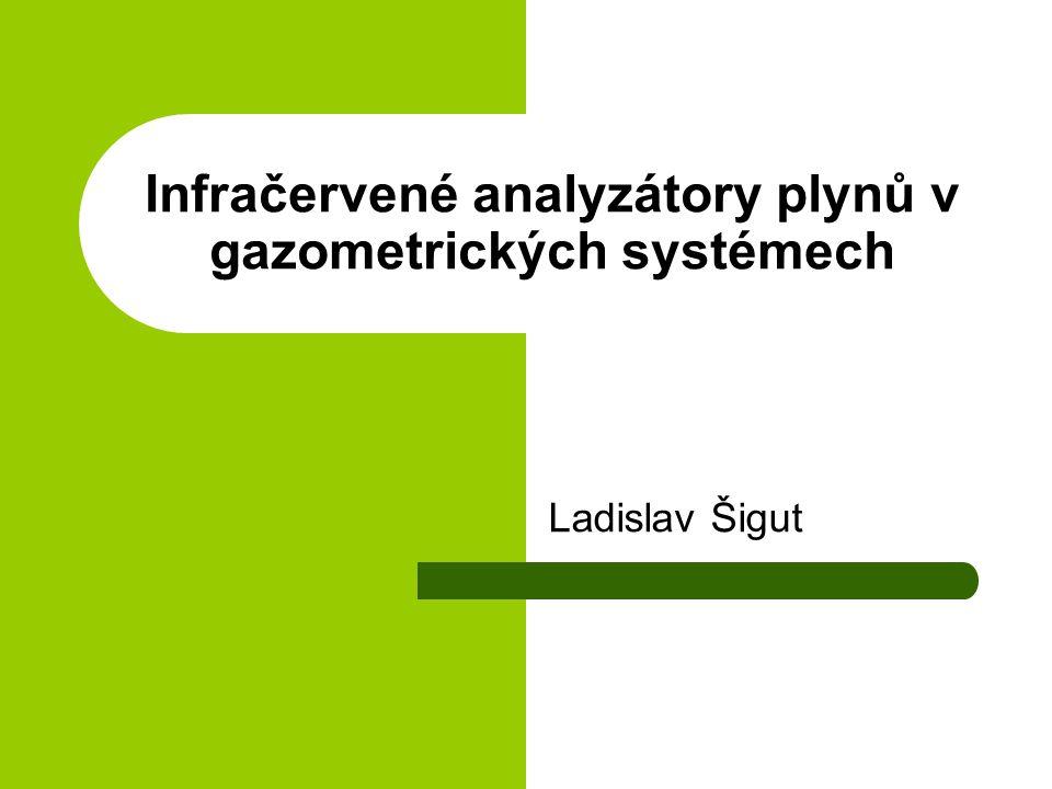 Infračervené analyzátory plynů v gazometrických systémech Ladislav Šigut