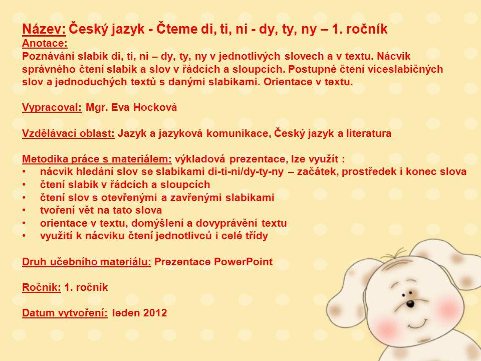 Název: Český jazyk - Čteme di, ti, ni - dy, ty, ny – 1.
