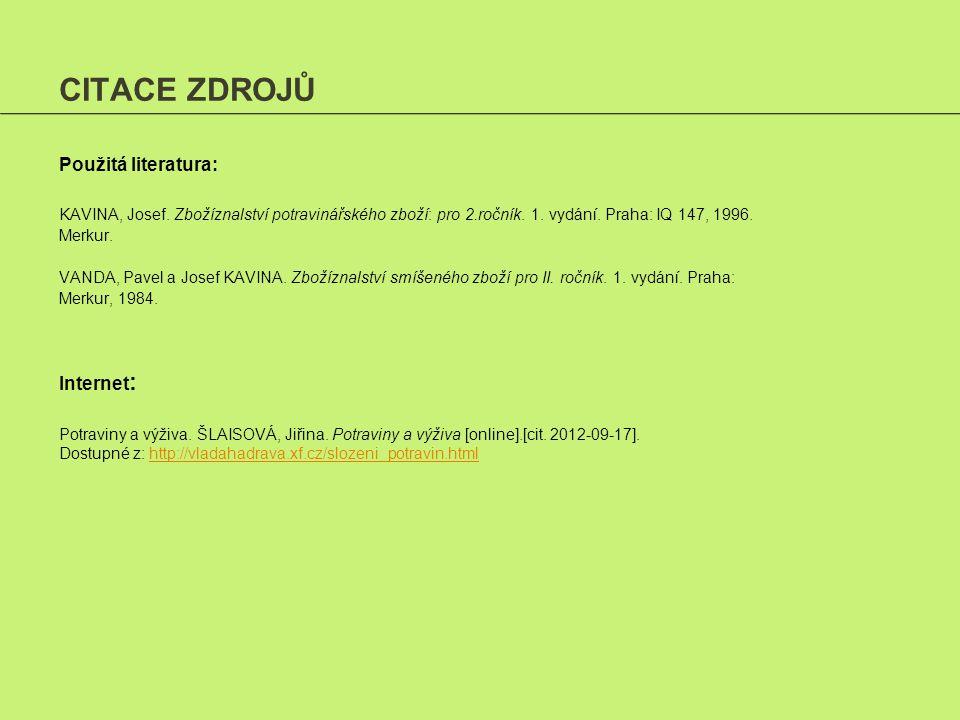 CITACE ZDROJŮ KAVINA, Josef.Zbožíznalství potravinářského zboží: pro 2.ročník.