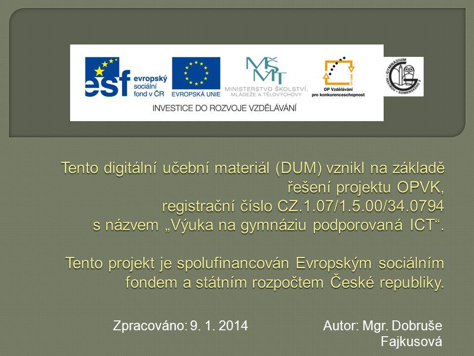 Zpracováno: 9. 1. 2014 Autor: Mgr. Dobruše Fajkusová