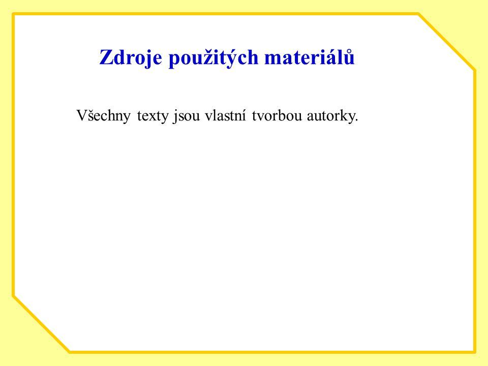 bio Zdroje použitých materiálů Všechny texty jsou vlastní tvorbou autorky.
