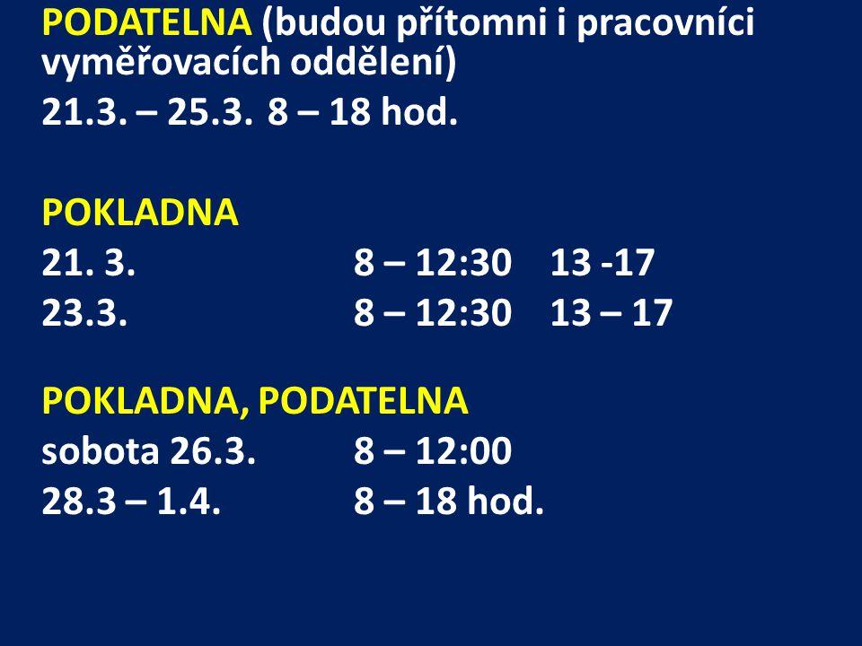 PODATELNA (budou přítomni i pracovníci vyměřovacích oddělení) 21.3.