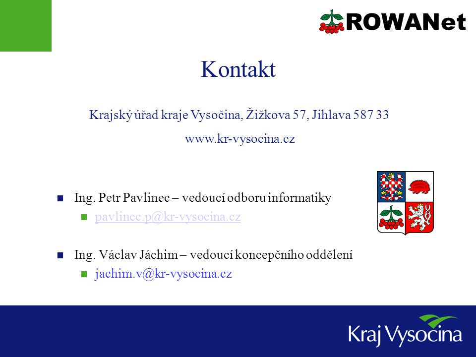 Kontakt Ing. Petr Pavlinec – vedoucí odboru informatiky pavlinec.p@kr-vysocina.cz Ing.