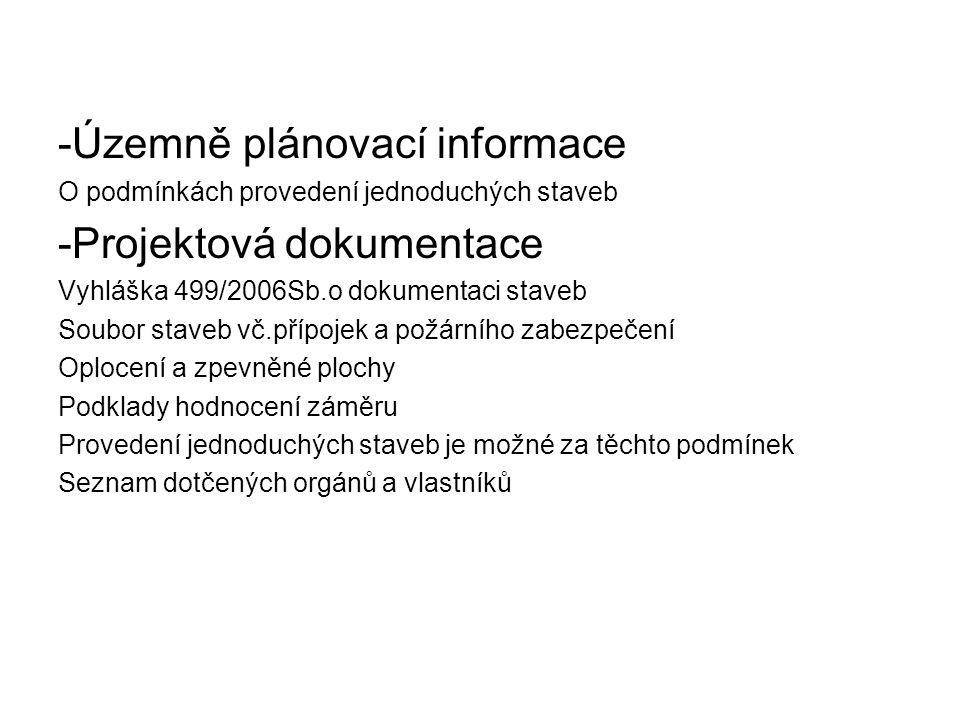 -Územně plánovací informace O podmínkách provedení jednoduchých staveb -Projektová dokumentace Vyhláška 499/2006Sb.o dokumentaci staveb Soubor staveb