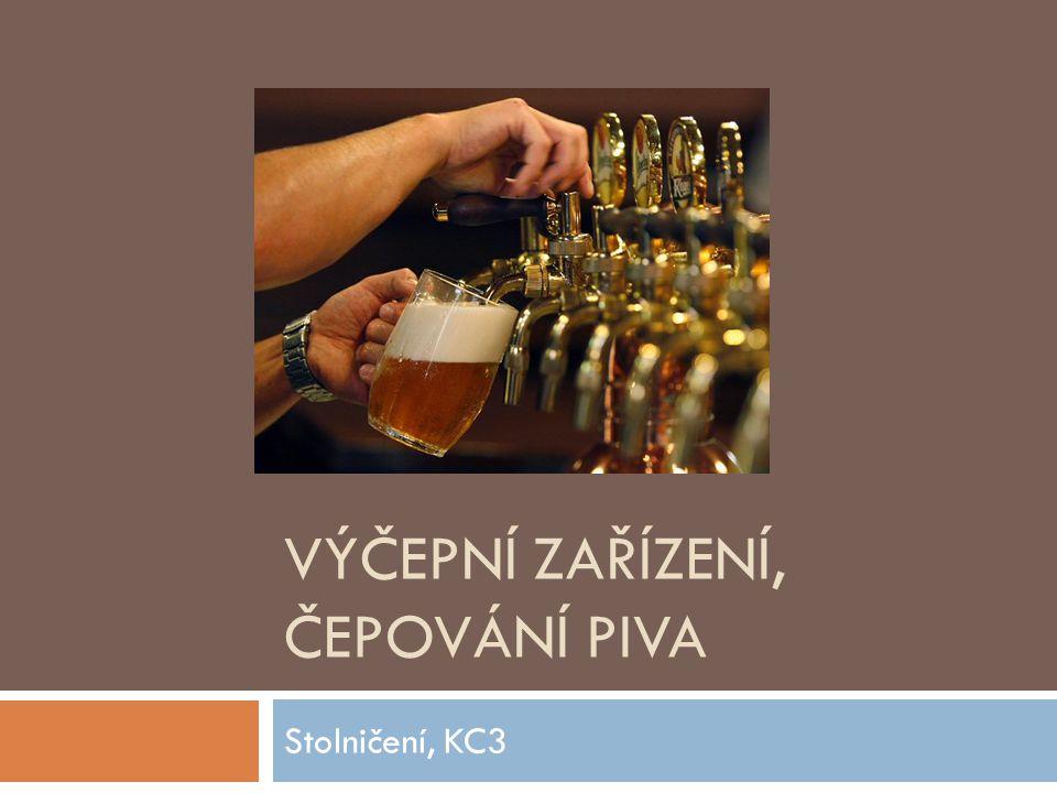 Cíl dnešní hodiny  Zjistit z jakých částí se skládá výčepní zařízení  Znát různé způsoby čepování piva používané u nás  Vyznat se v nejčastějších chybách při čepování piva