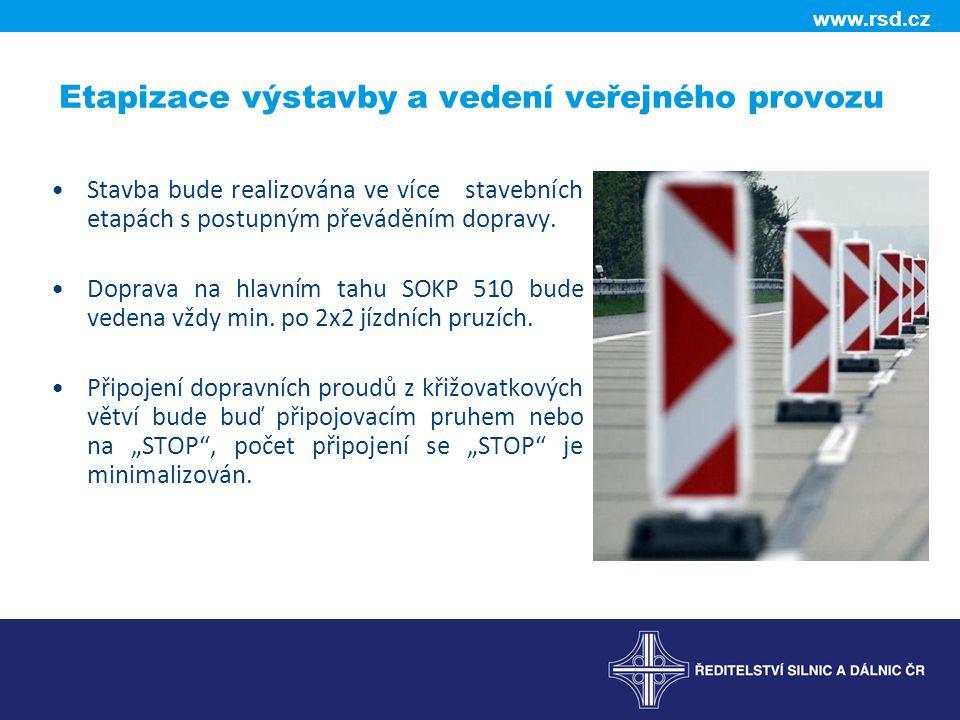 www.rsd.cz Etapizace výstavby a vedení veřejného provozu Stavba bude realizována ve více stavebních etapách s postupným převáděním dopravy. Doprava na