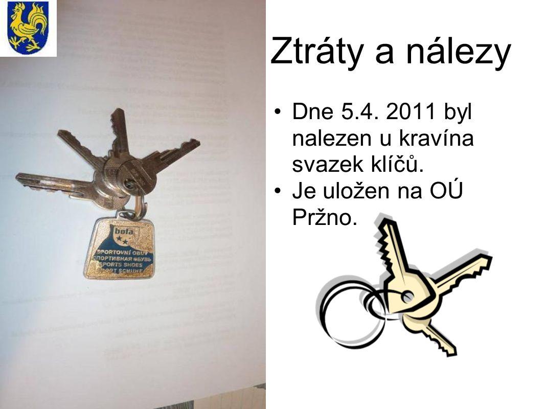 Ztráty a nálezy Dne 5.4. 2011 byl nalezen u kravína svazek klíčů. Je uložen na OÚ Pržno.